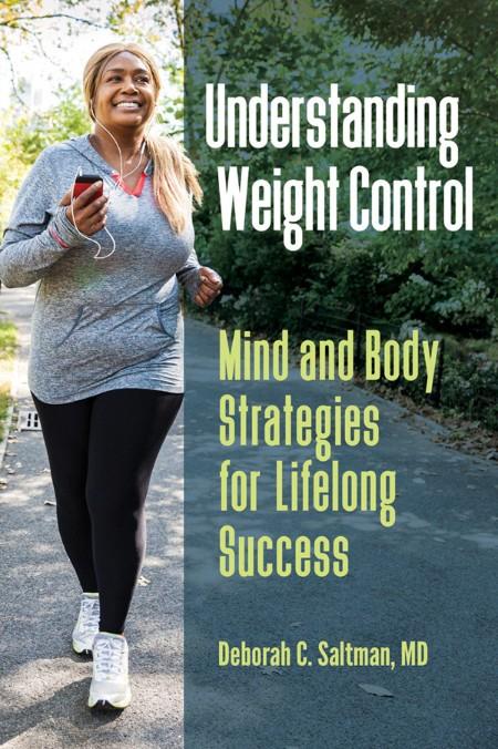 Understanding Weight Control by Deborah C  Saltman