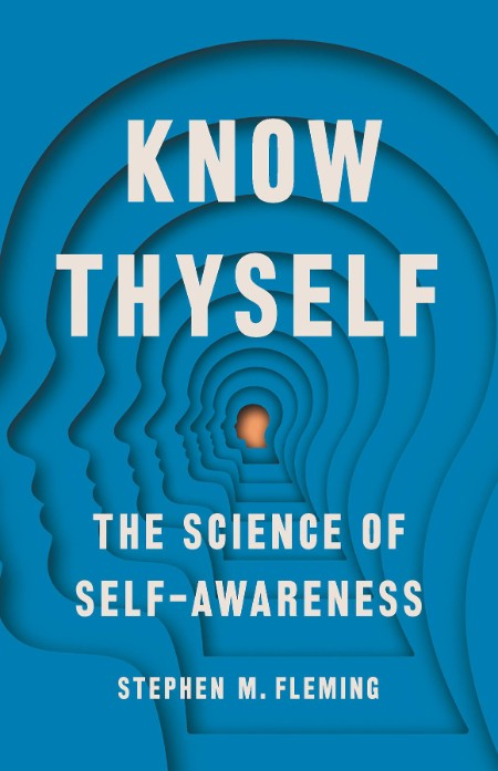 Know Thyself by Stephen M Fleming