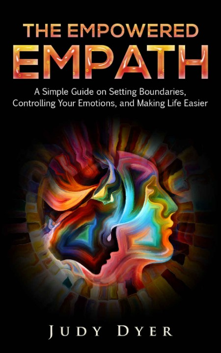 The EmPowered Empath by Judy Dyer