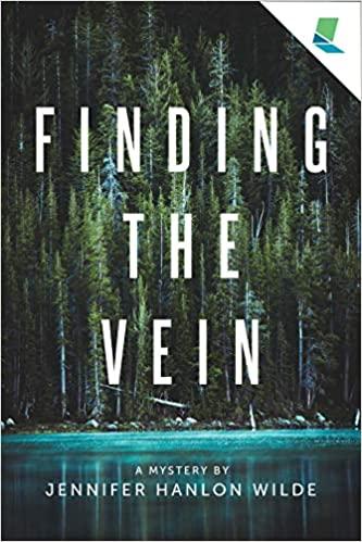 Finding the Vein by Jennifer Hanlon Wilde