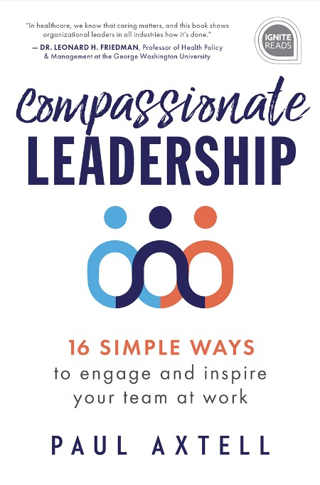 Compassionate Leadership by Paul Axtell