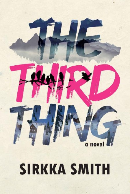 The Third Thing by Sirkka Smith
