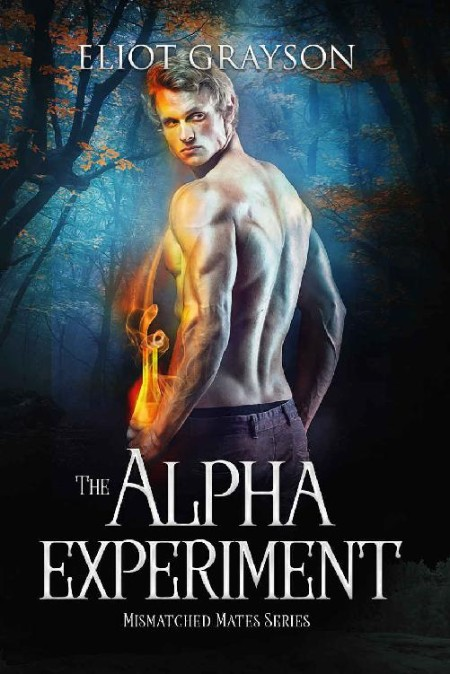 The Alpha Experiment by Eliot GRayson