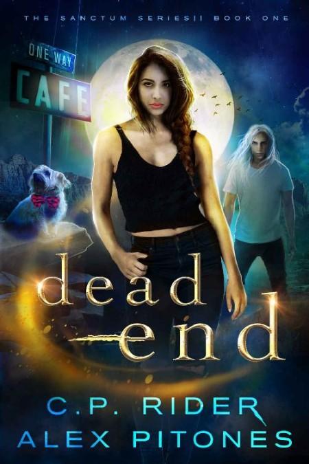Dead End by C P  Rider, Alex Pitones