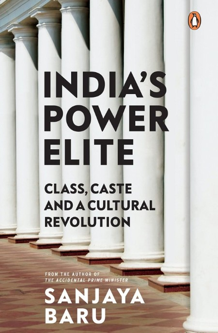India's Power Elite by Baru Sanjaya