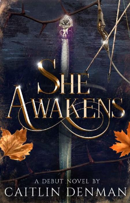 She Awakens by Caitlin Denman