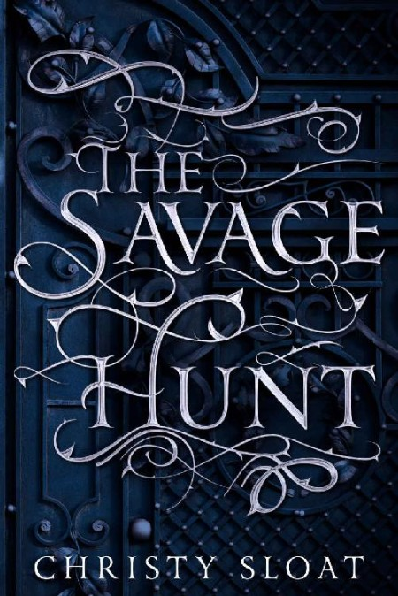 The Savage Hunt by Christy Sloat