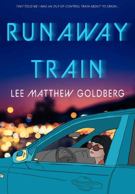 Runaway Train by Lee Matthew Goldberg