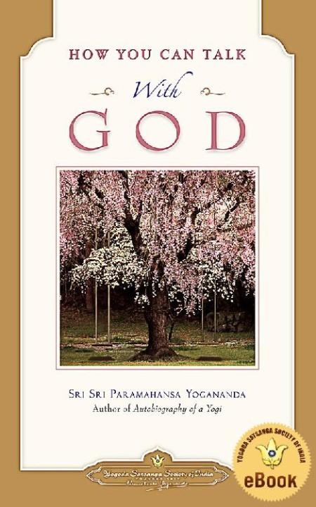 How You Can Talk with God by Paramahansa Yogananda