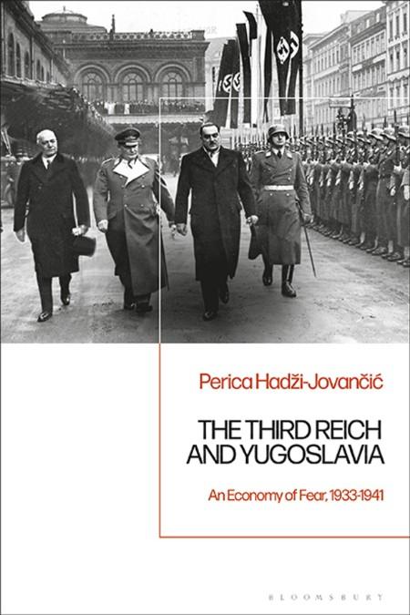 The Third Reich and Yugoslavia by Perica Hadzi-Jovancic