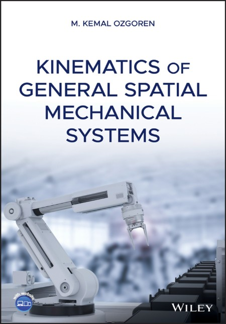 Kinematics of General Spatial by M  Kemal Ozgoren