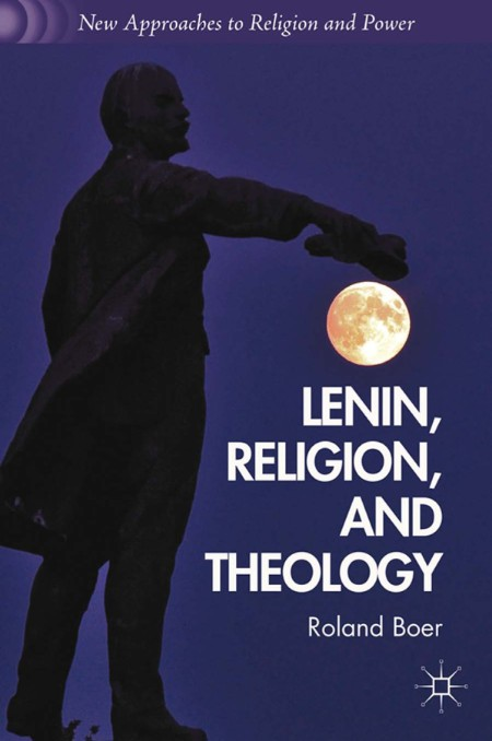 Lenin, Religion, and Theology by Roland Boer
