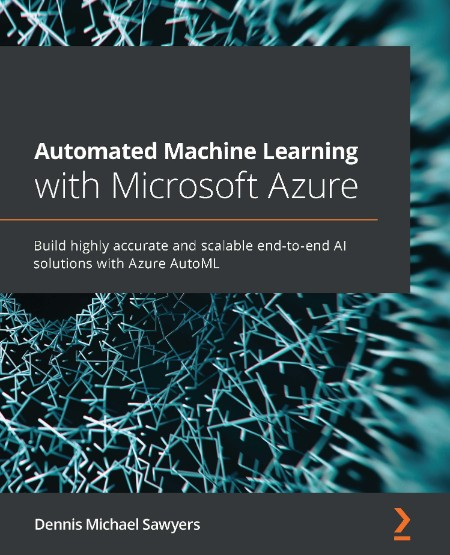Machine Learning with Microsoft Azure by Dennis Michael Sawyers