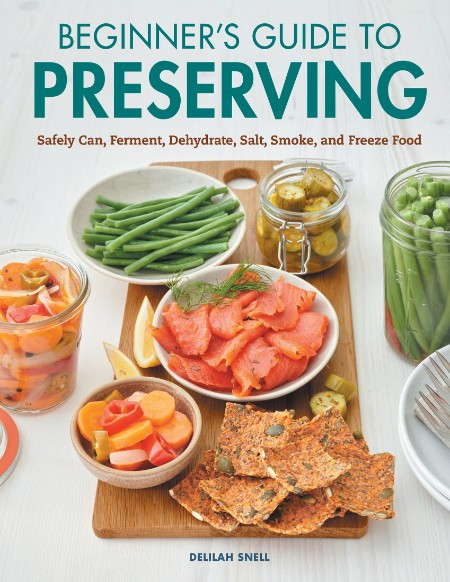Beginner's Guide to Preserving by Delilah Snell