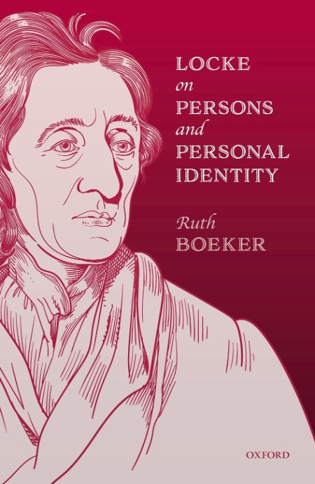 Locke on Persons and Personal Identity by Ruth Boeker
