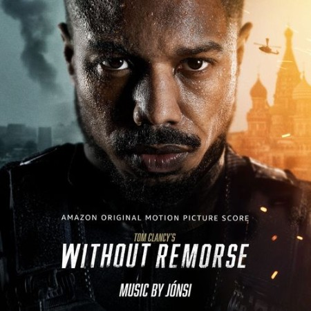 Tom Clancy's Without Remorse (Amazon Original Motion Picture Score) (2021)
