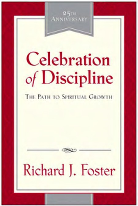 Celebration of Discipline  The Path to Spiritual Growth by Richard J  Foster