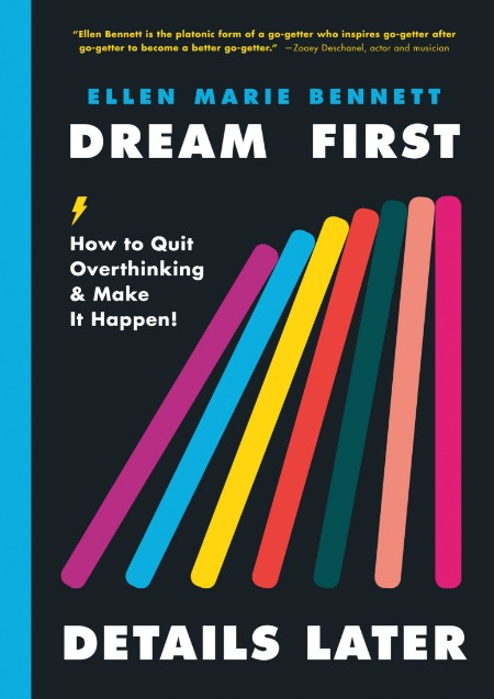 Dream First, Details Later  How to Quit Overthinking and Make It Happen! by Ellen ...