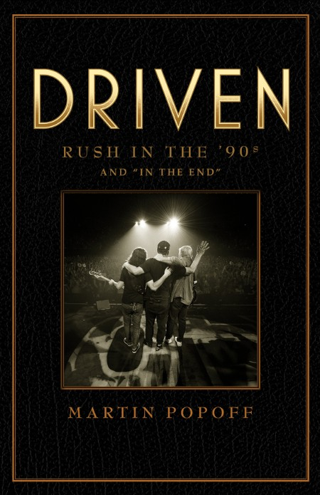 Driven  Rush in the '90s and 'In the End' by Martin Popoff