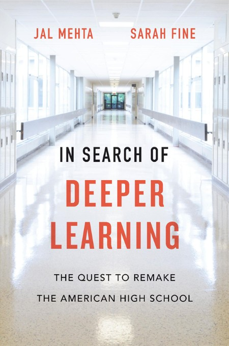 In Search of Deeper Learning  Inside the Effort to Remake the American High School...