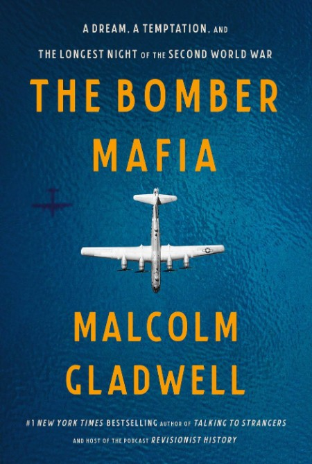 The Bomber Mafia  A Dream, a Temptation, and the Longest Night of the Second World...