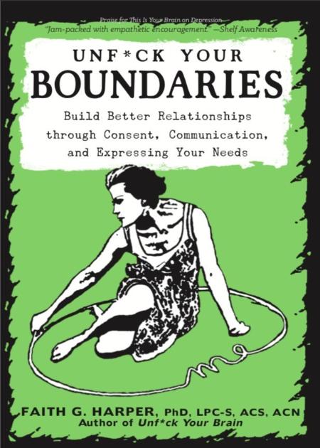 Unfuck Your Boundaries by Faith G  Harper