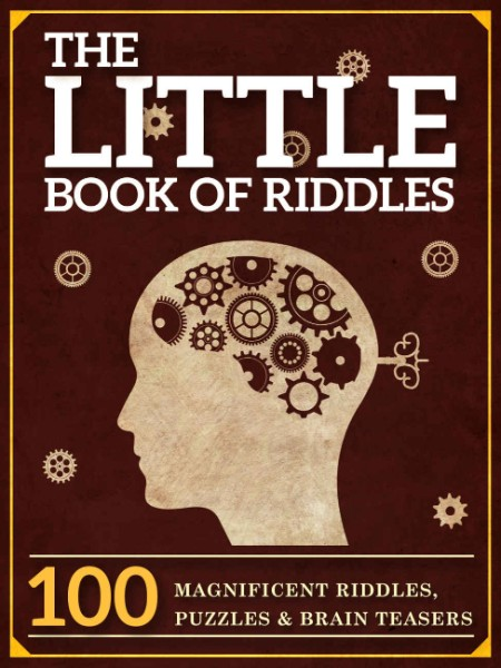 The Little Book of Riddles - 100 Magnificent Riddles, Puzzles and Brain Teasers fo...