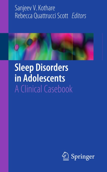 Sleep Disorders In Adolescents A Clinical Casebook