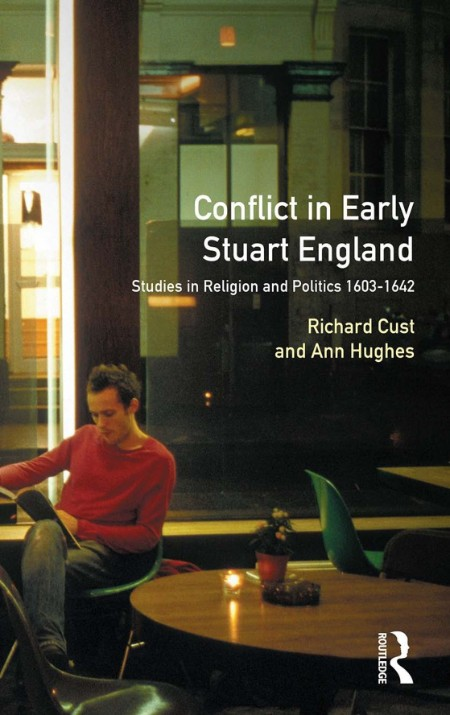 Conflict In Early Stuart England Studies In Religion And Politics